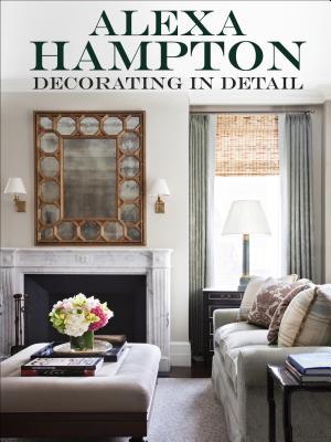 Decorating in Detail By Hampton, Alexa