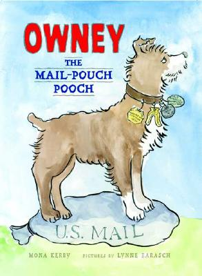Owney, the Mail-Pouch Pooch By Kerby, Mona/ Barasch, Lynne (ILT)
