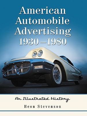 American Automobile Advertising 1930-1980 By Stevenson, Heon